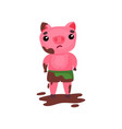 cute sad pig character standing in a puddle of mud vector image
