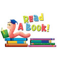 font design for read a book with worm reading book vector image