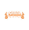 autumn text design template isolated vector image vector image