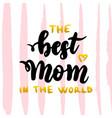 best mom in world handwritten postcard vector image vector image