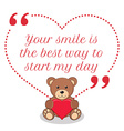 Inspirational love quote Your smile is best way to vector image vector image