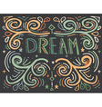 Dream Hand drawn vintage print with text vector image vector image