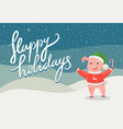 happy holidays postcard with piggy 2019 vector image vector image