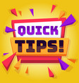 quick tip useful tricks and advice blog vector image vector image