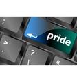 Computer keyboard key with pride word vector image vector image