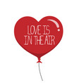 heart red balloon with text love is in the air vector image vector image