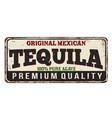 tequila vintage rusty metal sign vector image vector image