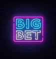big bet neon sign light banner bright vector image