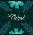 green flowers leaves foliage natural floral vector image vector image