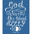 Lettering Bible God gives his beloved sleep vector image