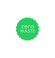zero waste green circle with wavy edge icon vector image