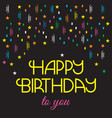 happy birthday greeting card black background vector image