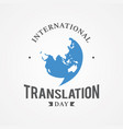 design emblem international translation day image vector image
