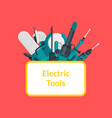 electric construction tools vector image vector image