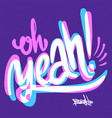 oh yeah typography for t-shirts and apparel design vector image vector image