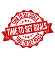 time to set goals stamp sign seal vector image