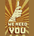 vintage we need you poster vector image vector image