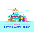 happy literacy day book house card concept vector image vector image