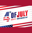 4th july usa light stripes flags banner vector image vector image