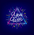 you win hand written lettering vector image