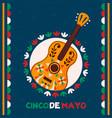 happy cinco de mayo mexican mariachi guitar card vector image vector image