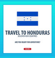 travel to honduras discover and explore new vector image vector image