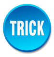 trick blue round flat isolated push button vector image vector image