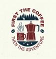 first coffee then adventure slogan vector image vector image