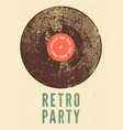 retro party vintage grunge poster with vinyl disk vector image