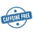 caffeine free stamp caffeine free round vintage vector image vector image