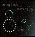 intergalactic women s day march 8 greeting card vector image