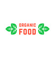 organic food logo with green leafs vector image vector image