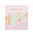 womens day greeting card with floral elements in vector image vector image