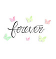 colorful butterfly graphic with lettering forever vector image