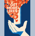 get more likes poster hand holding smartphone vector image vector image