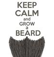 Keep Calm and grow a Beard vector image vector image