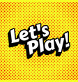 let s play genre poster vector image