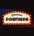retro style cinema premiere sign vector image vector image