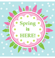 Spring is here theme vector image vector image