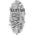 you can learn to play the guitar by ear text word vector image vector image