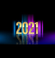 golden numbers 2021 with bright flash on dark neon vector image vector image