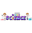 word design for science with beakers vector image vector image