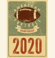 american football 2020 vintage grunge poster vector image vector image