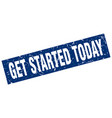 square grunge blue get started today stamp vector image vector image