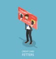 credit card fetters flat isometric concept vector image