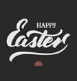 hand drawn lettering happy easter elegant modern vector image vector image