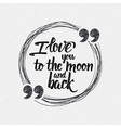 I love you to the moon and back Calligraphic vector image