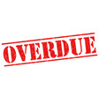 overdue grunge stamp vector image vector image