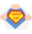 man open shirt super dad hero vector image
