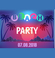 beach party neon promo banner in 80s style vector image